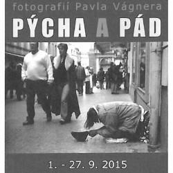"""Výstava fotografií Pavla Vágnera """"Pýcha a pád"""" – do 27. 9."""